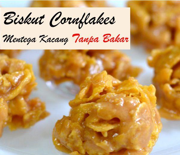 resepi biskut cornflakes mentega kacang tanpa bakar sukatan cawan mudah